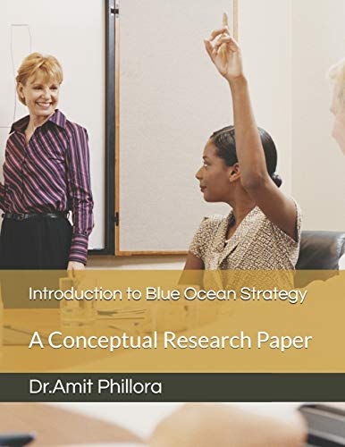 Introduction to Blue Ocean Strategy: A Conceptual Research Paper