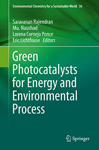 Green Photocatalysts for Energy and Environmental Process (Environmental Chemistry for a Sustainable