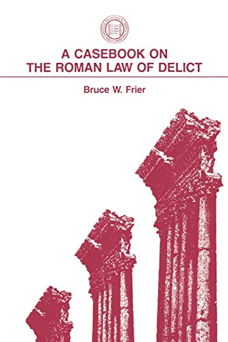 A Casebook on the Roman Law of Delict (Society for Classical Studies Classical Resources (No. 2))