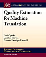Quality Estimation for Machine Translation (Synthesis Lectures on Human Language Technologies)