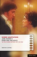 Screen Adaptations: Jane Austen's Pride and Prejudice: A close study of the relationship between text and film