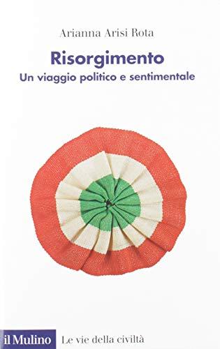 Risorgimento. Un viaggio politico e sentimentale
