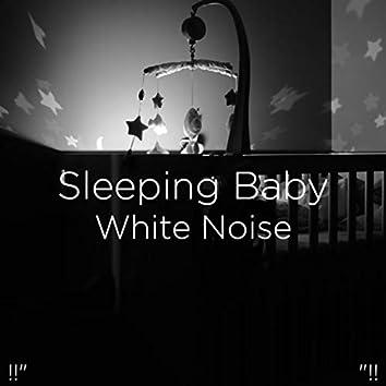 "!!"" Sleeping Baby White Noise ""!!"