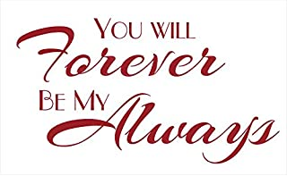 Wall Decor Plus More WDPM3898 Wall Decal You Will Forever Be My Always Bedroom Love Quotes Wall Decals Sticker, 23x13