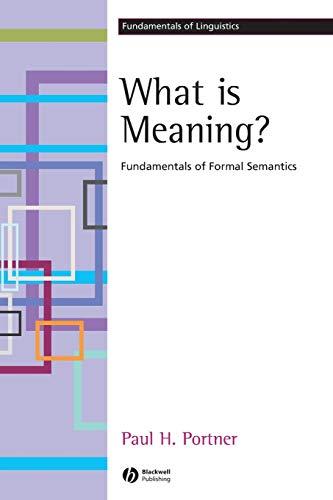 What is Meaning: Fundamentals of Formal Semantics (Fundamentals of Linguistics)