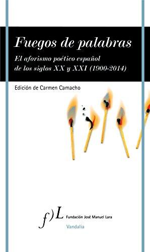 Fuegos de palabras: El aforismo poético español de los siglos XX y XXI (1900-2014)
