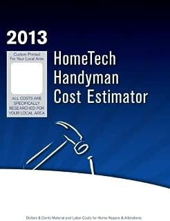 Hometech Handyman Cost Estimator: 2nd Half 2013 - Alaska 1 - Fairbanks & Vicinity