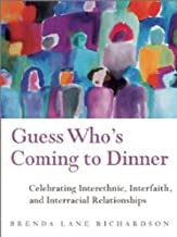 Guess Who's Coming to Dinner: Celebrating Interethnic, Interfaith, and Interracial Relationships