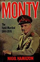 Monty: The Field-Marshal 1944-1976