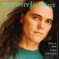Tell Me the Truth by Timothy B Schmit