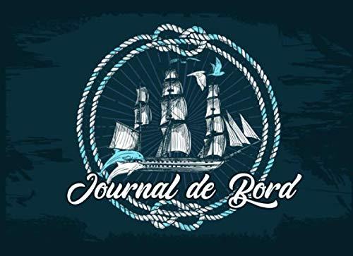 Journal de bord: Livre de bord bateau   Carnet de navigation des marins pour le suivi de la navigation et la sécurité du navire   Cadeau idéal pour ... bateaux   20,96 x 15,24 cm 150 pages Français