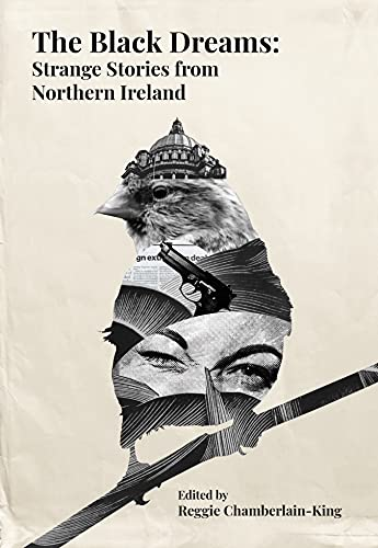 The Black Dreams: Strange stories from Northern Ireland (English Edition)