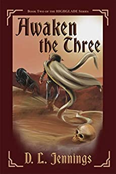 Awaken the Three: Book Two of the HIGHGLADE Series by [D.L. Jennings]