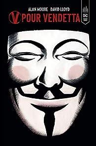 V pour Vendetta : Intégrale par Alan Moore