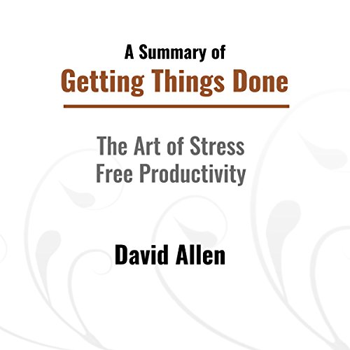 A Summary of Getting Things Done cover art