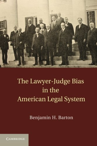 Compare Textbook Prices for The Lawyer-Judge Bias in the American Legal System Reprint Edition ISBN 9781107616141 by Barton, Benjamin H.