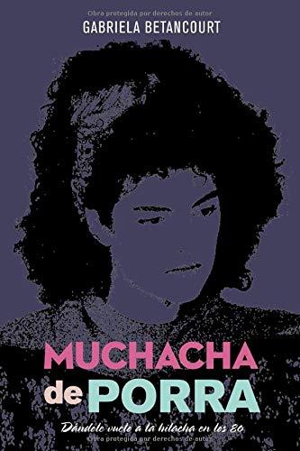 MUCHACHA DE PORRA: Dándole Vuelo a la Hilacha en los 80