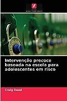 Intervenção precoce baseada na escola para adolescentes em risco
