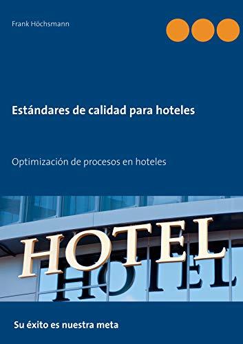 Estándares de calidad para hoteles: Optimización de procesos en hoteles