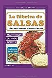 LA FÁBRICA DE SALSAS: cómo hacer todo tipo de delicias caseras: 6 (Pastas Pizza Salsas, Empanadas...