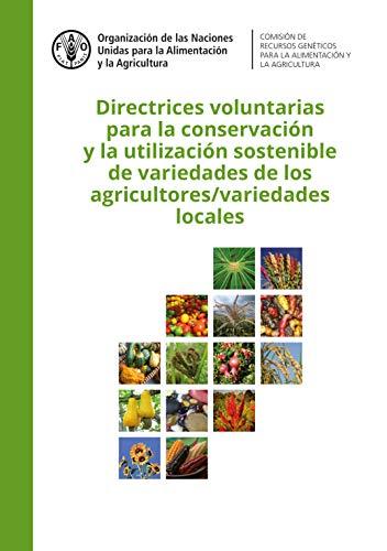 Directrices voluntarias para la conservación y la utilización sostenible de variedades de los agricultores/ variedades locales
