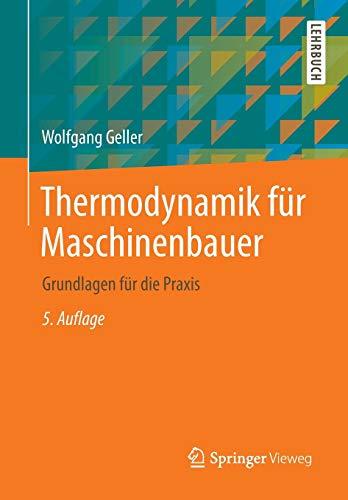 Thermodynamik für Maschinenbauer: Grundlagen für die Praxis (Springer-Lehrbuch)
