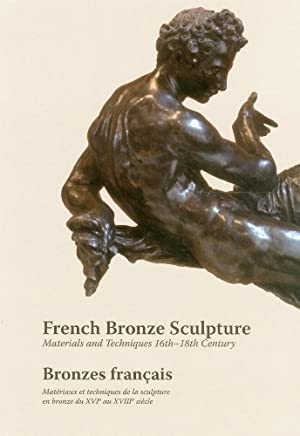 [(French Bronze Sculpture: Materials and Techniques 16th-18th Century )] [Author: Jane Bassett] [May-2014]