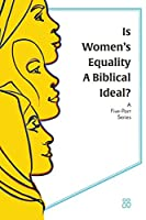 Is Women's Equality a Biblical Ideal?