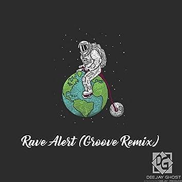 Rave Alert (Groove Remix)