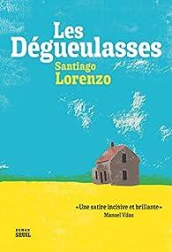 Les dégueulasses par Santiago Lorenzo
