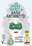 Au service secret de Marie-Antoinette - La mariée était en Rose Bertin