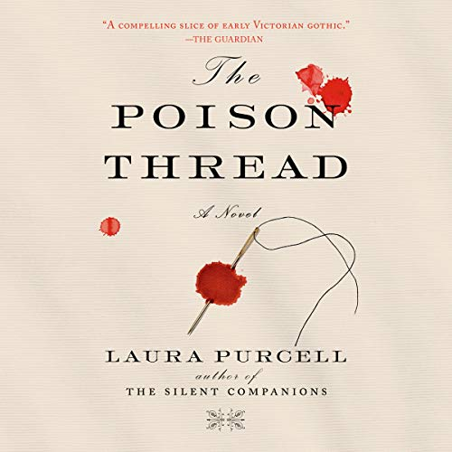 The Poison Thread     A Novel              By:                                                                                                                                 Laura Purcell                               Narrated by:                                                                                                                                 Jayne Entwistle,                                                                                        Elizabeth Knowelden                      Length: 12 hrs and 54 mins     Not rated yet     Overall 0.0