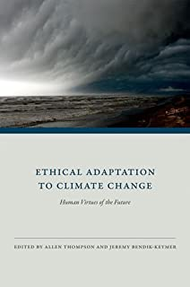 Ethical Adaptation to Climate Change: Human Virtues of the Future