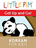 Little Pim: Get up and Go! - Korean for Kids