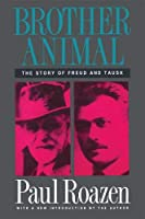 Brother Animal: The Story of Freud and Tausk