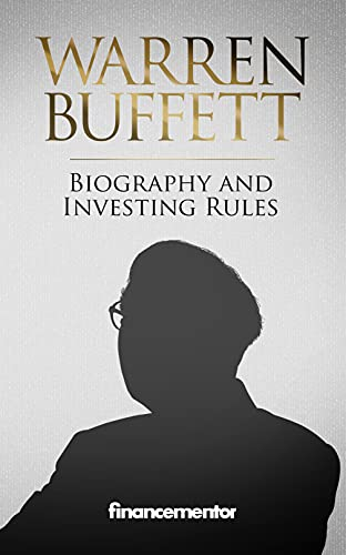 Warren Buffett Biography and investing rules: Snowball effect, value investing and history of Berkshire Hathaway (English Edition)