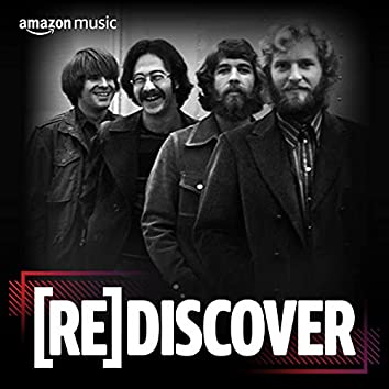 REDISCOVER Creedence Clearwater Revival