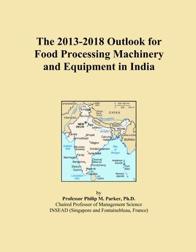 人形転送剪断The 2013-2018 Outlook for Food Processing Machinery and Equipment in India