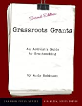 By Andy Robinson - Grassroots Grants: An Activist's Guide to Grantseeking: 2nd (second) Edition