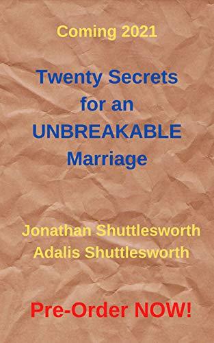 Twenty Secrets for an UNBREAKABLE Marriage (English Edition)