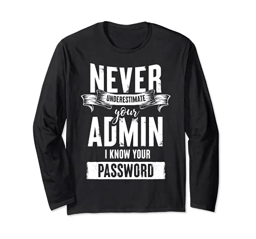 Nunca subestimes tu administrador Funny System IT-Admin Cotización Manga Larga