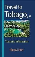 Travel to Tobago, a New Touristic Environment [Part One]