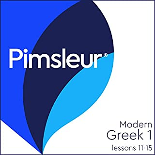 Greek (Modern) Phase 1, Unit 11-15     Learn to Speak and Understand Modern Greek with Pimsleur Language Programs              By:                                                                                                                                 Pimsleur                               Narrated by:                                                                                                                                 Pimsleur                      Length: 2 hrs and 27 mins     6 ratings     Overall 4.8