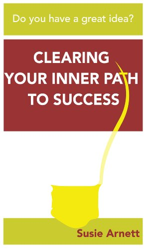 Book: Do You Have a Great Idea? Clearing Your Inner Path to Success by Susie Arnett