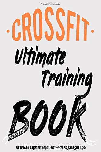Crossfit Ultimate training Book: The Ultimate WOD Log book, from Beginner to Ballistic. Cross Training Workouts, Personal Planner WOD training Log ... Book, 6x9in (15.2 x 22.9 cm) 120 Pages