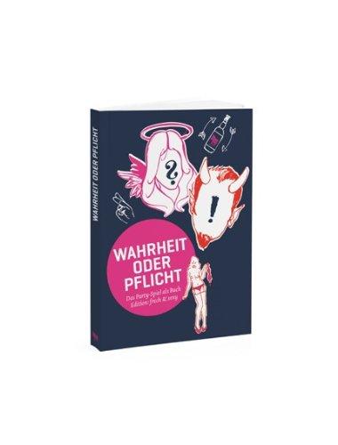 Wahrheit oder Pflicht - Das Party-Spiel als Buch, Edition: frech & sexy