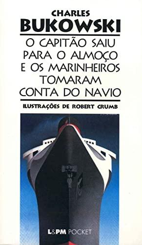 O capitão saiu para o almoço e os marinheiros tomaram conta do navio: 330