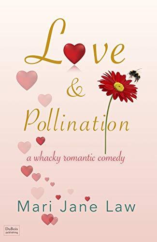 Love & Pollination by [Mari Jane Law]