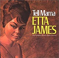 Tell Mama: The Complete Muscle Shoals Sessions by Etta James (2001-04-24)