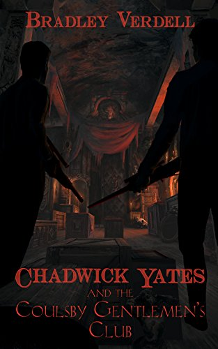Chadwick Yates and the Coulsby Gentlemen's Club (The Adventures of Chadwick Yates Book 5) (English Edition)